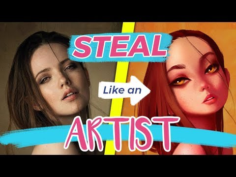 STEAL like an ARTIST -  How to use References