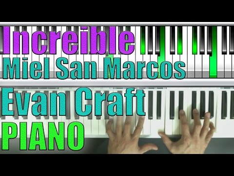 INCREIBLE MIEL SAN MARCOS Y EVAN CRAFT PIANO TUTORIAL