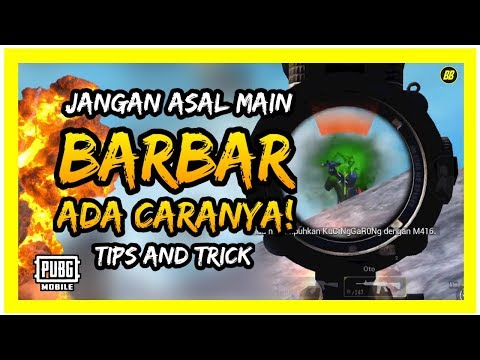 JANGAN ASAL MAIN BARBAR | TIPS AND TRICK - PUBG MOBILE INDONESIA