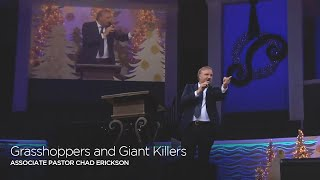Grasshoppers and Giant Killers   |   Associate Pastor Chad Erickson