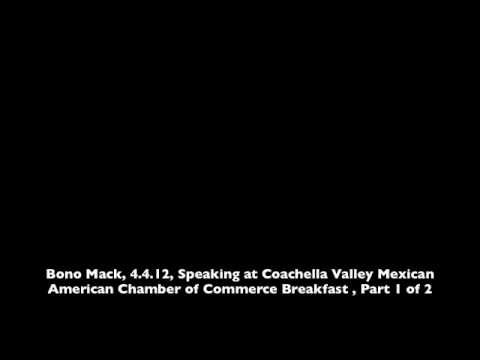 Bono Mack, 4.4.12, Mexican American Chamber of Commerce Breakfast Part 1 of 2