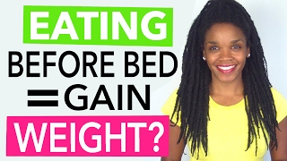 Video Topic: Will Eating Before Bed Make You Gain Weight? (https://www.drphoenyx.com/shop)Ever wondered eating before bed will make you gain weight? There are many folks who think eating before bed or eating late at night will make you gain weight and this isn't the case, IF you always follow the rule of calories in versus calories out. In other words, if you burn more calories than you eat, you'll always lose weight no matter how late you eat at night. In addition, oftentimes people gain weight from eating late at night because they just aren't mindful about counting calories or using a food journal – so they ultimately end up eating too many calories during the course of the day. Plus, studies show that the average person typically underestimates the number of calories they eat, while also being totally unaware of how many calories they are burning during the day. And is why I also recommend that you check out this Calorie Calculator if you've never looked into getting an estimate of how many calories you burn each day. Couple that info from the Calorie Calculator with calorie counting or food journaling, and you'll be able to eat as late as you want without worrying about weight gain. So bottom line, it doesn't matter how late you eat. Just make sure you burn more calories than you eat, and you won't gain weight no matter how late you eat.Enjoy the video!xoxo – DocCalorie Calculator  http://bit.ly/2jTNSU4*Dr. Phoenyx's FitBeauty Shophttps://www.drphoenyx.com/shop*Dr. Phoenyx's FitBeauty Shop on Amazonhttp://amzn.to/2ebQdri** Get my free ebook here:http://bit.ly/2j5zSW2Facebook    https://www.facebook.com/DrPhoenyx/Instagram    https://www.instagram.com/drphoenyx/** Dr. Phoenyx Austin, MD is the founder of the FitBeauty Shop and the creator of Dr. Phoenyx Nutrition. A fitness entrepreneur, best-selling author, and certified Sports Nutrition Specialist, Dr. Phoenyx provides nutrition products and practical tips to help women achieve a fit and beautiful body from th