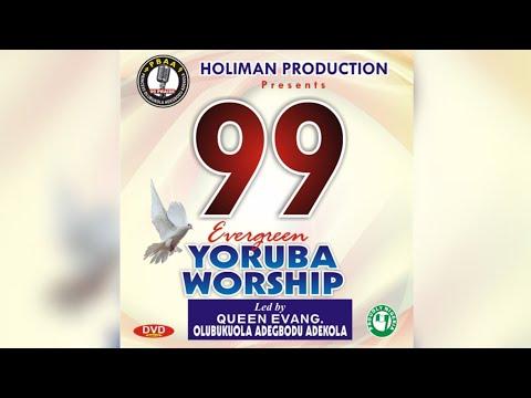 Olubukola Adegbodu - 99 Evergreen Yoruba Worship