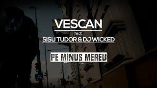 Vescan feat. Sisu Tudor & Dj Wicked - Pe minus mereu Video