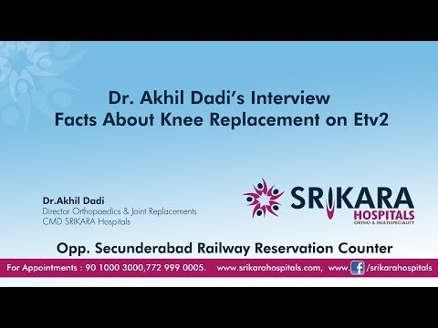 Facts about knee replacements by Dr. Akhil Dadi