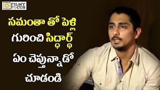 Video Siddharth About Marriage with Samantha : Rare Video - Filmyfocus.com MP3, 3GP, MP4, WEBM, AVI, FLV November 2018