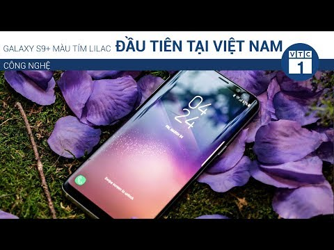 Galaxy S9+ màu tím Lilac đầu tiên tại Việt Nam   VTC1 - Thời lượng: 50 giây.