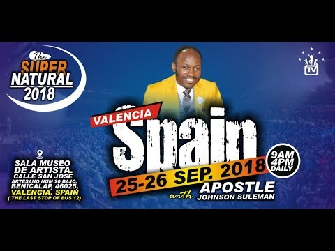 The Supernatural, VALENCIA, SPAIN. Day 1 Evening  With Apostle Johnson Suleman