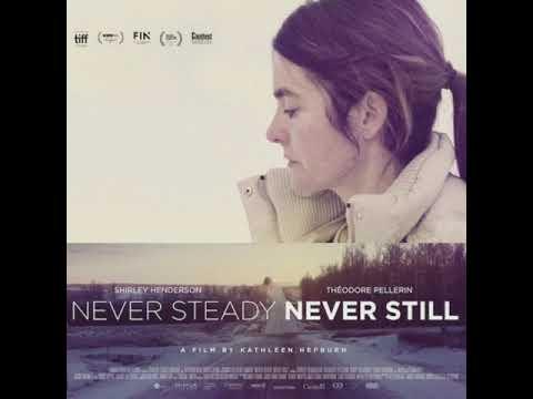 """Never Steady, Never Still (2018) Soundtrack - """"Home"""""""