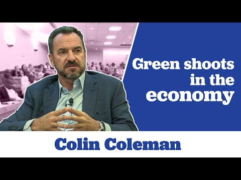 Colin Coleman on Green Shoots in the Economy