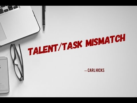 Talent/Task Mismatch