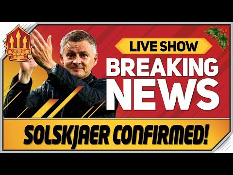 OFFICIAL! SOLSKJAER MANCHESTER UNITED MANAGER!