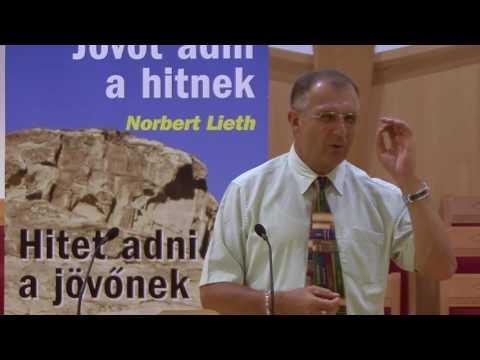 """Norbert Lieth: """"Jövőt adni a hitnek, hitet adni a jövőnek"""" 2.rész"""