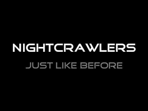 Nightcrawlers-Just like before