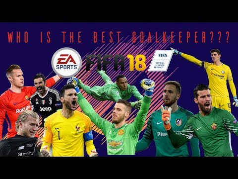 Who's The Best Goalkeeper??? - FIFA 18 Gameplay