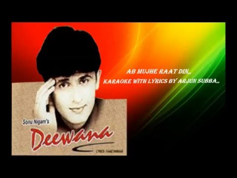 Video Ab Mujhe Raat Din,, Deewana Sonu Nigam,, download in MP3, 3GP, MP4, WEBM, AVI, FLV January 2017