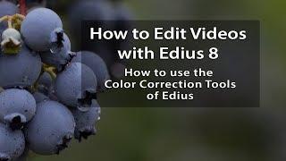 Edius 8 Tutorials - Lesson 11: How to Use the Color Correction Tools of Edius