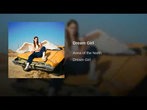 Anna of the North - Dream Girl