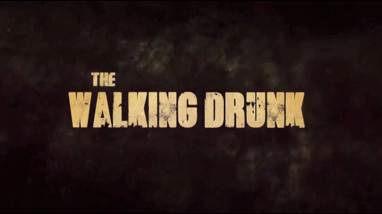 The Walking Dead Intro Recut With Drunk People Rebrncom - Walking dead intro recut drunk people