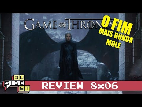 Game Of Thrones 8x06 (season E Series Finale): O Final - Análise, Teorias E Episódio Explicado