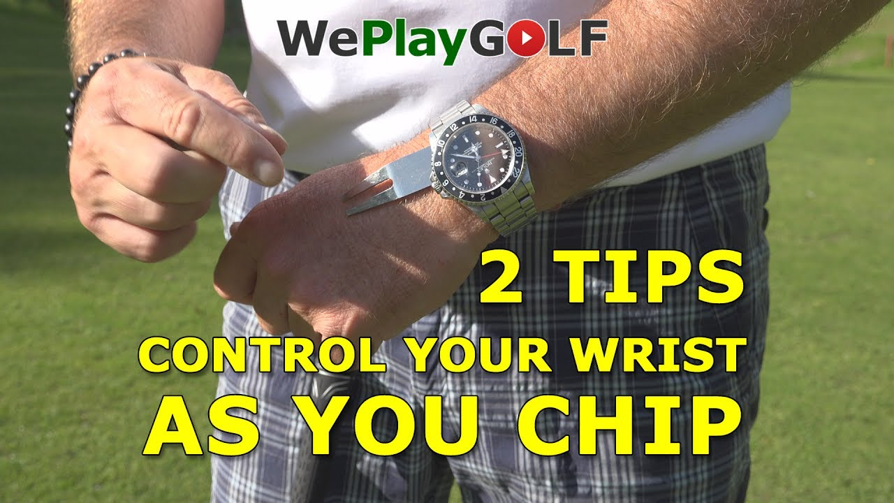 2 tips to control your wrist as you chip