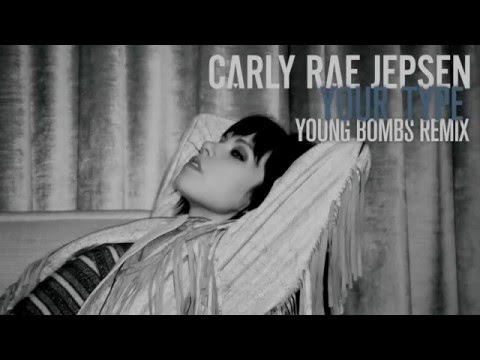 Carly Rae Jepsen – Your Type (Young Bombs Remix)
