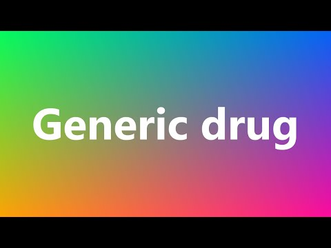 Generic drug - Medical Definition and Pronunciation