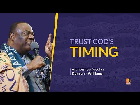 Trust God's Timing - Archbishop Duncan Williams