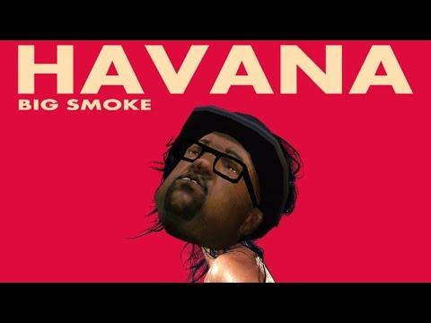 Video Big Smoke - Havana (Havana GTA:SA Parody) download in MP3, 3GP, MP4, WEBM, AVI, FLV January 2017