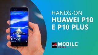 huawei p10 e huawei p10 plus  handson mwc 2017