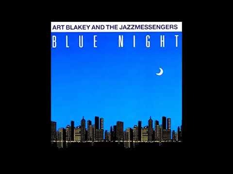 Art Blakey and the Jazz Messengers – Blue Night