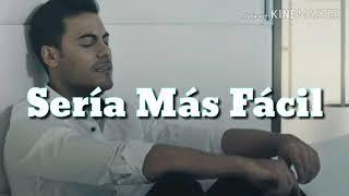 Sería Más Fácil (Letra) - Carlos Rivera