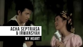 Video ACHA SEPTRIASA & IRWANSYAH - My Heart (Official Music Video) MP3, 3GP, MP4, WEBM, AVI, FLV Agustus 2018