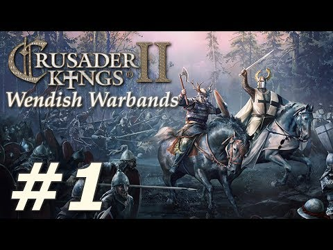 Crusader Kings II: Holy Fury | Wendish Warbands - Part 1
