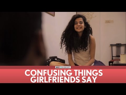FilterCopy | Confusing Things Girlfriends Say | Ft. Mithila Palkar, Dhruv Sehgal
