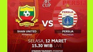 🔴 LIVE : PERSIJA VS SHAN UNITED FC 12 MARET 2019