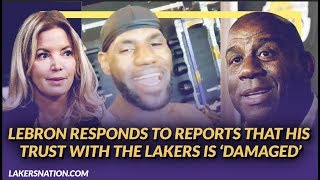 Lakers Newsfeed: LeBron Responds to Reports that His Trust with the Lakers is 'Damaged' by Lakers Nation