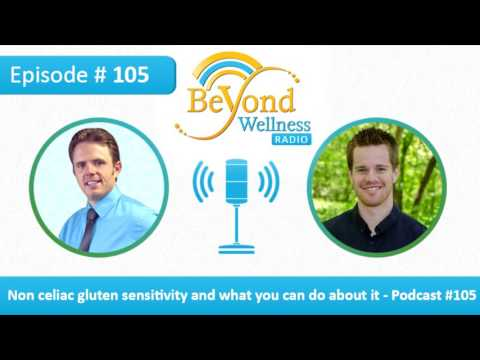 Non-Celiac Gluten Sensitivity And What You Can Do About It - Podcast #105
