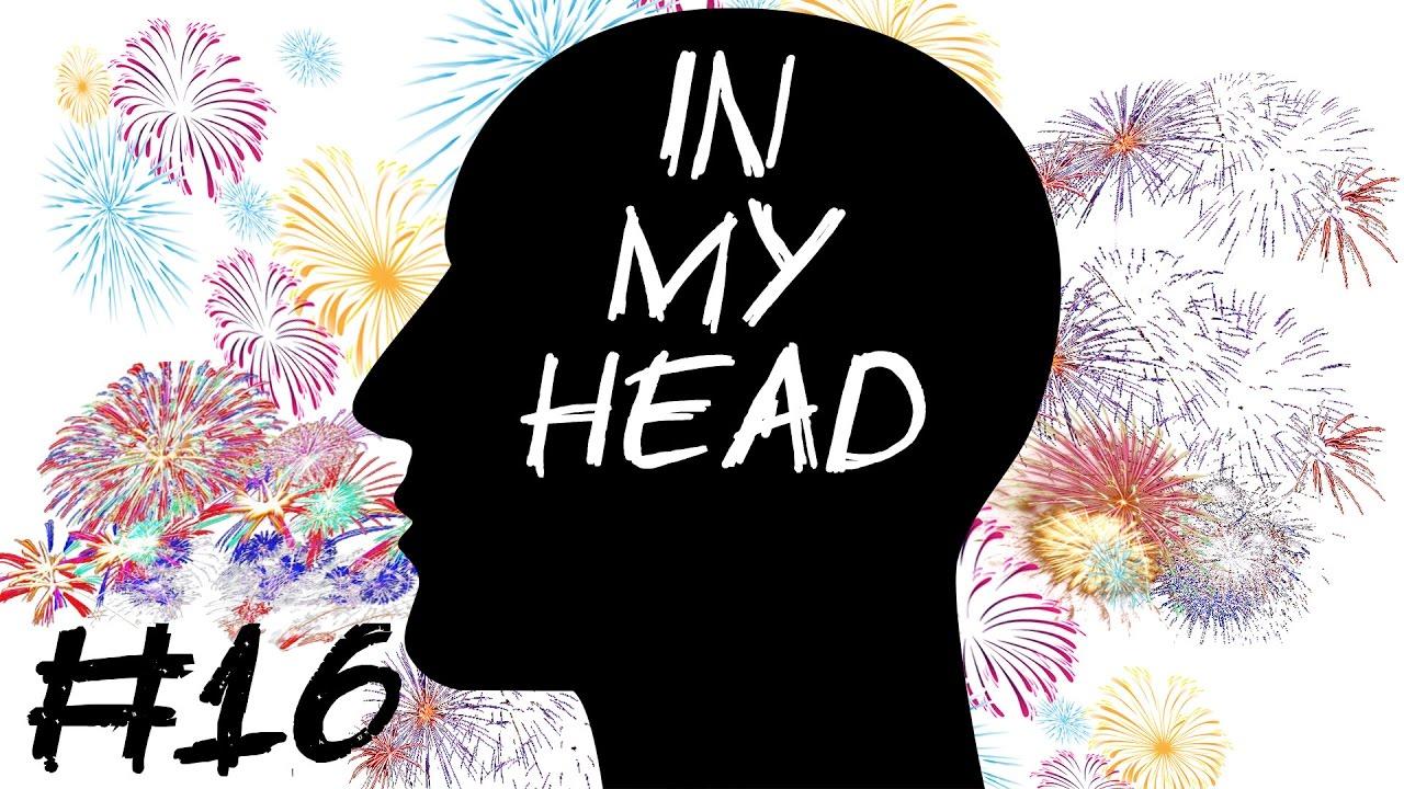 [In My Head] Episode 16 – Ein Frohes Neues Jahr 2017 !!!
