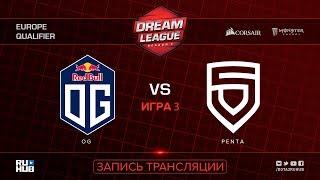 OG vs PENTA, DreamLeague EU Qualifier, game 2 [Lum1Sit]