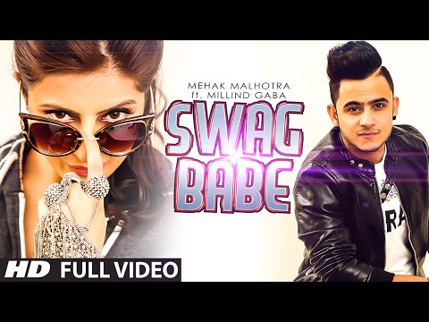Video Swag Babe - Official Music Video - Mehak Malhotra Ft. Milind Gaba download in MP3, 3GP, MP4, WEBM, AVI, FLV January 2017