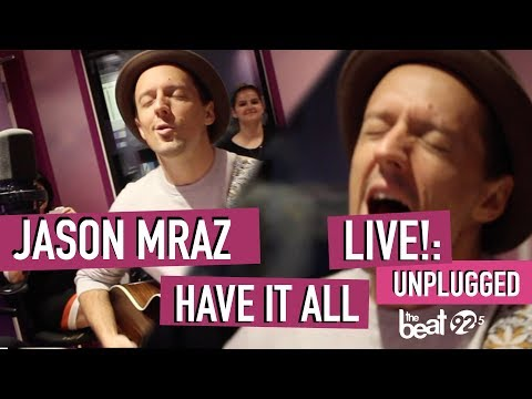 Video Jason Mraz - Have It All LIVE!: Unplugged At The Beat 92.5 download in MP3, 3GP, MP4, WEBM, AVI, FLV January 2017