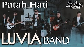Luvia Band - Patah Hati (Official Music Video with Lyric) Video