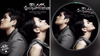 BLACK CHAMPAGNE - JANGAN GITU DONG