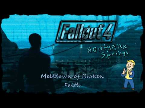 Meltdown Of Broken Faith (Fallout 4: Northern Springs OST)