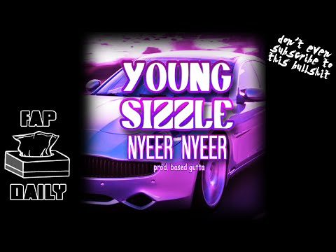 "(Jokes) Young Sizzle ""Nyeer Nyeer"" Official Snippet (Prod. Based Gutta)"