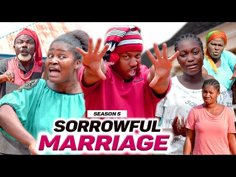 SORROWFUL MARRIAGE (SEASON 5) {NEW MOVIE} - 2021 LATEST NIGERIAN NOLLYWOOD MOVIES