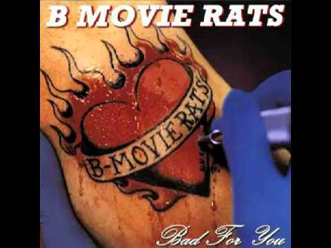 B Movie Rats - Bad For You (full)