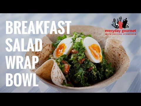 Breakfast Salad Wrap Bowl | Everyday Gourmet S7 E16