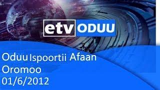 Oduu Ispoortii Oromoo 01/6/2012 |etv